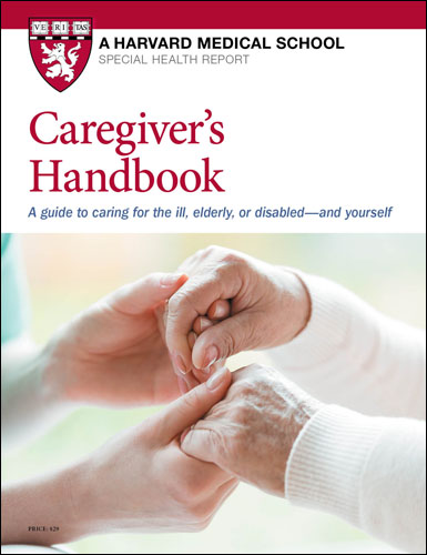 Caregiver's Handbook: A guide to caring for the ill, elderly, disabled, and yourself
