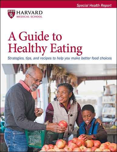 A Guide to Healthy Eating: Strategies, tips, and recipes to help you make better food choices Cover